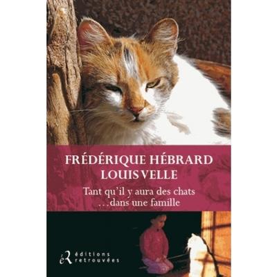 Lecture: Tant qu'il y aura des chats...dans une famille de Frédérique Hébrard et Luois Velle