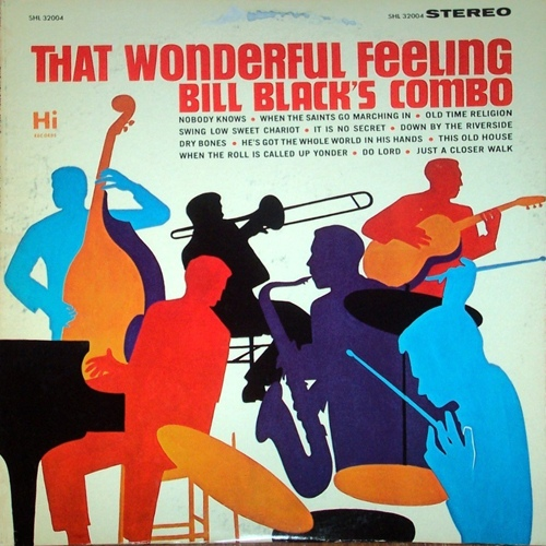 "Bill Black's Combo : Album "" That Wonderful Feeling "" Hi Records SHL 32004 [ US ]"