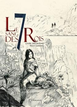 Le sang des 7 Rois Livre 2 - Régis Goddyn - L'Atalante