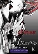 Le droit à l'amour (Mary Ves)