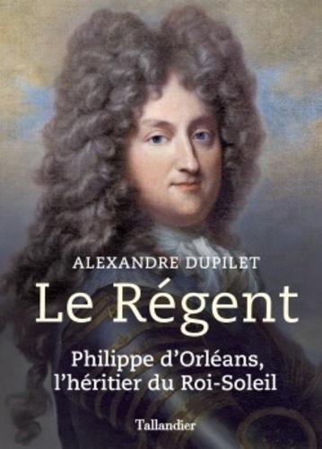 Le Régent  -  Alexandre Dupilet