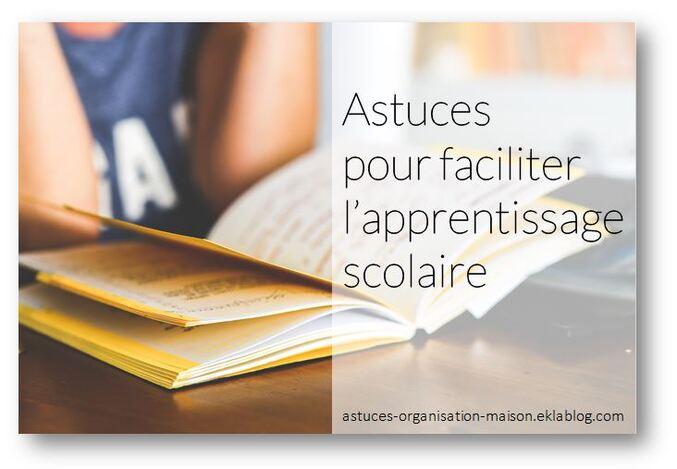 ✿ Astuces pour faciliter l'apprentissage scolaire
