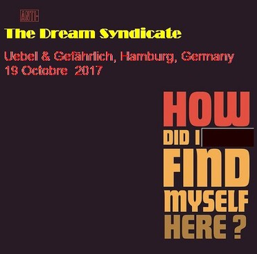 Lives et inédits - Jour 3 - The Dream Syndicate - Hambourg- 19 Octobre 2017