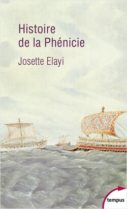 Histoire de la Phénicie - Josette Elayi