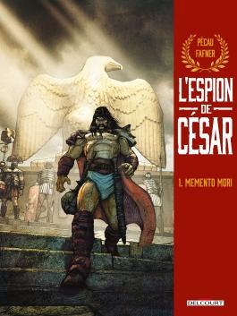 L'espion de César - Tome 01 Memento mori - Pécau & Fafner