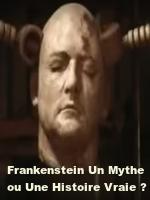 Frankenstein Un Mythe ou Une Histoire Vraie ? : En publiant en 1818 son romansur l'histoire de Frankenstein, ce monstre créé par un savant fou à partir de l'électricité, Mary Shelley a eu un succès immédiat.
