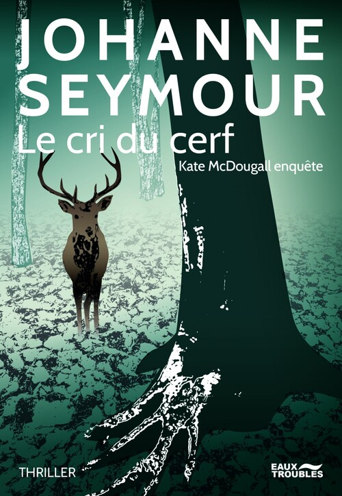 Le cri du cerf - Johanne Seymour