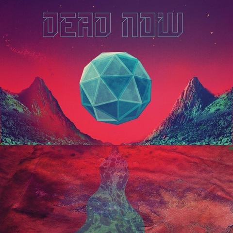 DEAD NOW - Détails et extrait du premier album