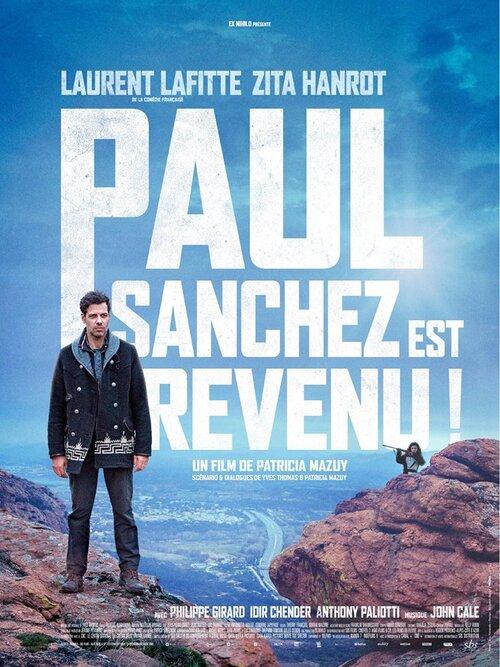 Paul Sanchez est revenu avec Laurent Lafitte - Découvrez la bande-annonce - Au cinéma le 18 juillet 2018