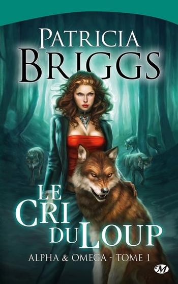 Alpha & Omega 1- Le cri du loup - Patricia Briggs
