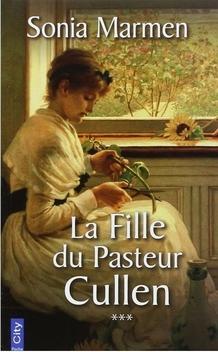 La Fille du Pasteur Cullen, tome 3, A L'Abri du Silence ; Sonia Marmen