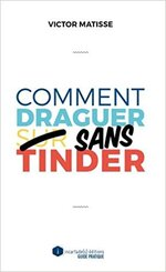 Comment draguer sans tinder ?