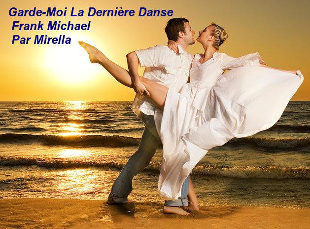 Garde-Moi La Dernière Danse   Frank Michael   Par Mirella