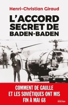 L'accord secret de Baden-Baden  -  Henri-Christian Giraud