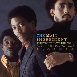 The Main Ingredient - Everybody Plays The Fool . The Best Of - Complete CD