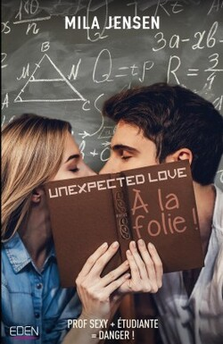 Unexpected Love T1, À la folie !