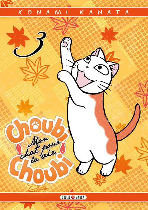 Choubi-choubi, mon chat pour la vie - Tome 03 - Konami Kanata
