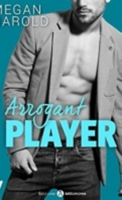 Arrogant Player - Megan Harold