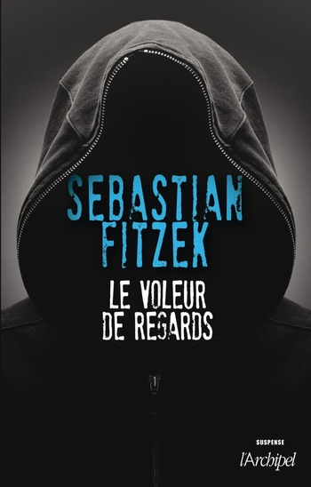 Le voleur de regards - Sebastian Fitzek