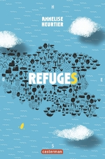 Refuges, Annelise HEURTIER