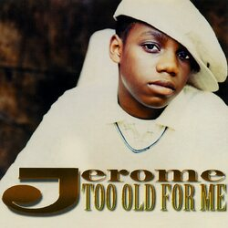 JEROME - TOO OLD FOR ME (UNRELEASED 1997)