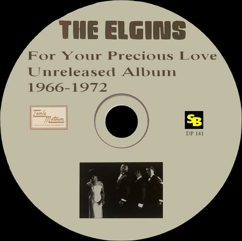 "The Elgins : CD "" For Your Precious Love Unreleased Album 1966-1972 "" SB Records DP 141 [ FR ]"