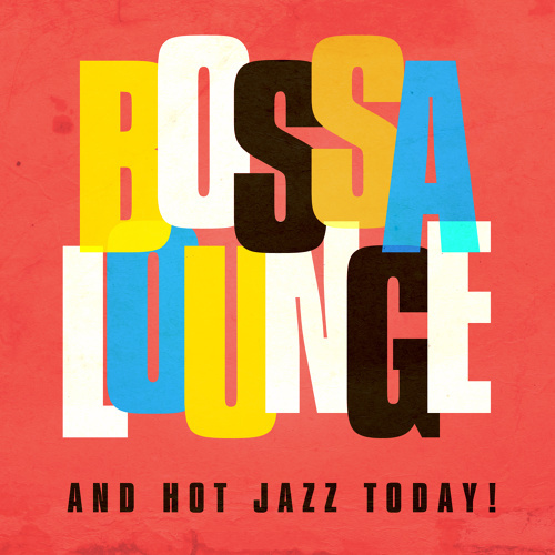 Bossa Lounge and Hot Jazz Today! Albums cover