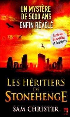 Sam Christer : Les h?ritiers de Stonehenge