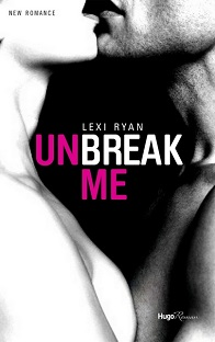 New Hope T1: Unbreak Me , Lexi Ryan