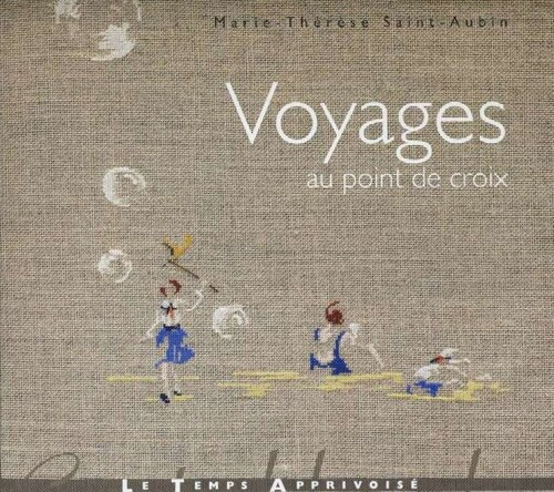 Voyages de Marie-Thérèse Saint-Aubin