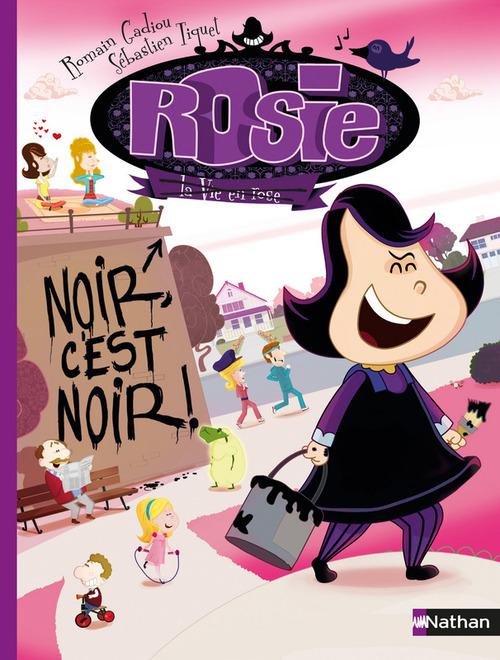 """Rosie : Noir c'est noir !"" NATHAN"