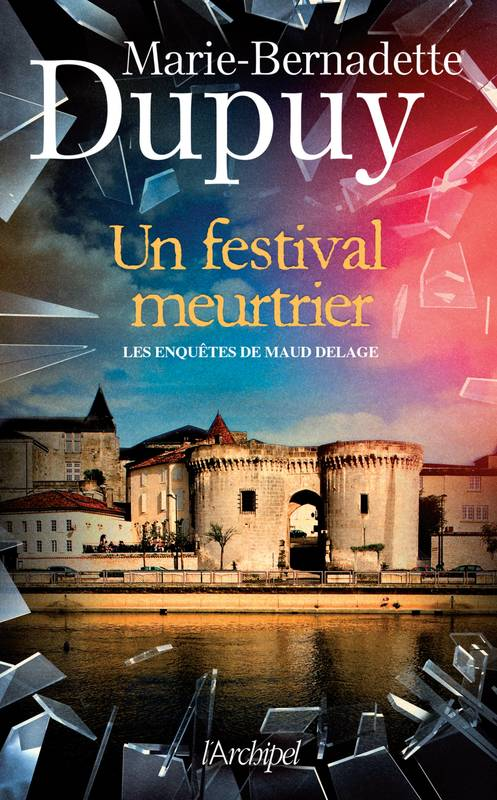 Un festival meurtrier - Marie-Bernadette Dupuy