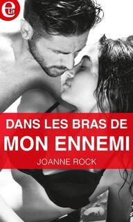 Dans les bras de mon ennemi (Joanne Rock)
