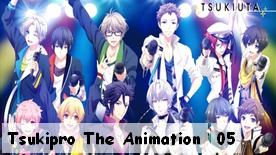 Tsukipro The Animation 05