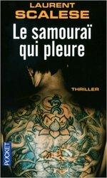 La Samouraï qui pleure de Laurent Scalese