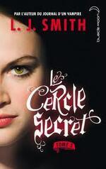 Le Cercle Secret : tome 3