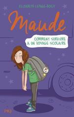 Maude, Comment survivre à un voyage scolaire, Elizabeth Lepage-Boily