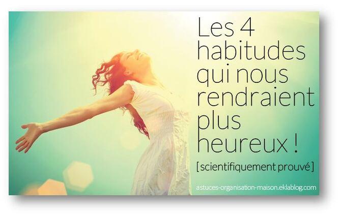 ✿ Les 4 habitudes qui nous rendraient plus heureux.