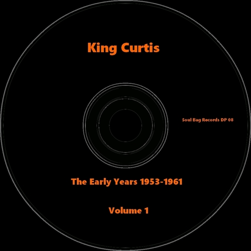 "King Curtis : CD "" The Early Years 1953-1961 Volume 1 "" Soul Bag Records DP 08 [ FR ]"