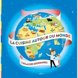 La cuisine autour du monde - L'atlas des gourmands