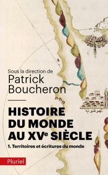 Histoire du monde au XVI° siècle - Patrick Boucheron