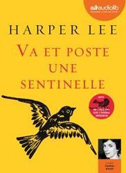 Va et poste une sentinelle de Harper Lee