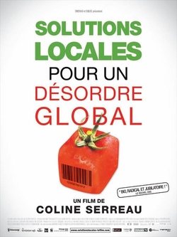 Film : Solutions locales pour un désorde global de Coline Serreau