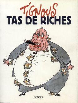 Tas de riches - Tignous