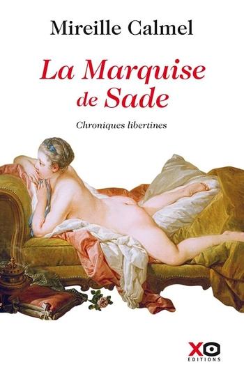 La marquise de Sade - Mireille Calmel