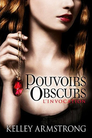 Pouvoirs obscurs / Kelley Armstrong