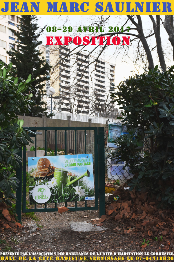 Exposition Marseille, jean-Marc Saulnier 2017 Le Corbu,