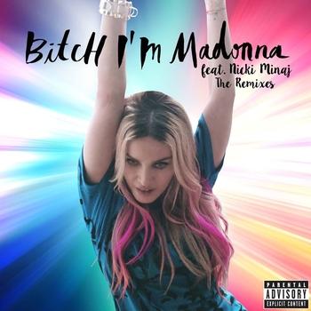 Bitch I'm Madonna