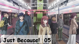Just Because! 05