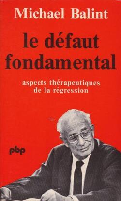 Michael  Balint - Le Défaut Fondamental...